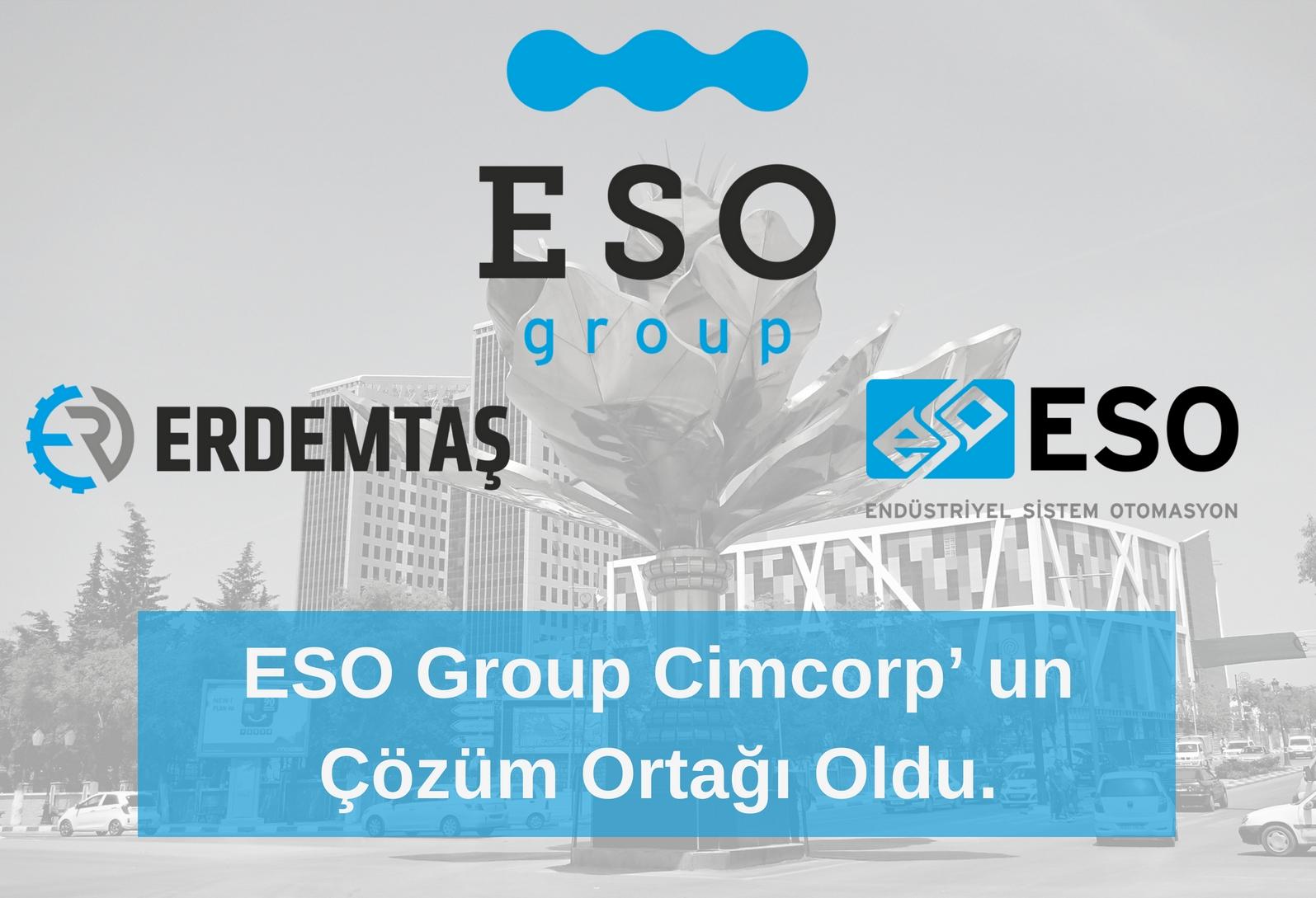 ESO Group CIMCORP' un Çözüm Ortağı Oldu.