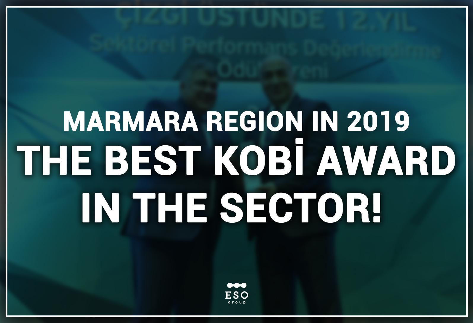 Marmara Region In 2019, The Best Kobi Award In The Sectror!